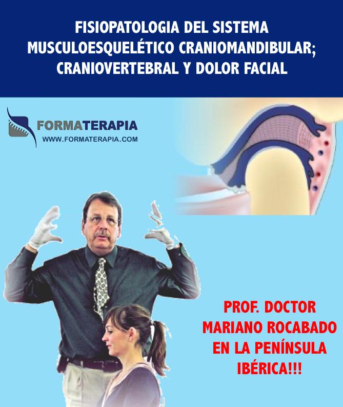 MARIANO ROCABADO - FISIOPATOLOGIA DEL SISTEMA MUSCULOESQUELETICO CRANEOMANDIBULAR, CRANEOCERVICAL Y DOLOR FACIAL