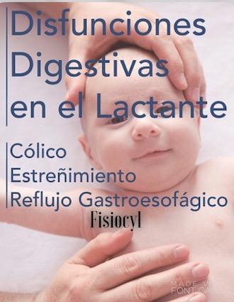 Disfunciones digestivas en el cólico del lactante: Cólico, estreñimiento y reflujo gastroesofágico