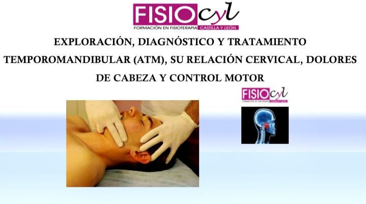 Exploración, diagnóstico y tratamiento de disfunciones temporomandibulares ATM, dolor de cabeza y ejercicio terapéutico