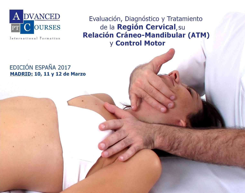 Diagnóstico y Tratamiento de la Región Cervical, su Relación Cráneo-Mandibular (atm) y Control Motor