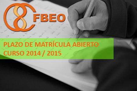 Curso 2014/2015  FBEO - Plazo de Matrícula Abierto