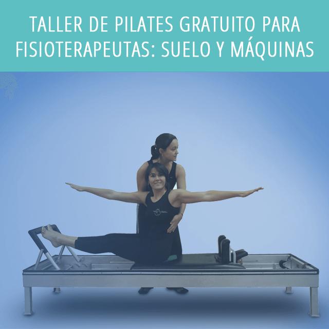 Taller Gratuito De Pilates Para Fisioterapeutas: Suelo Y Máquinas