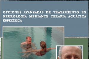 OPCIONES AVANZADAS DE TRATAMIENTO EN NEUROLOGÍA MEDIANTE TERAPIA ACUÁTICA ESPECÍFICA.