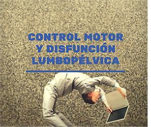 CONTROL MOTOR Y DISFUNCIÓN LUMBOPÉLVICA