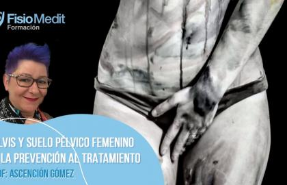 Pelvis y suelo pélvico femenino; de la prevención al tratamiento