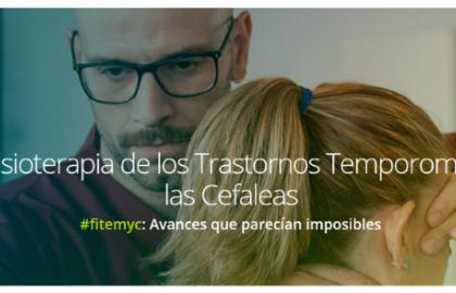 Experto en fisioterapia de los trastornos temporomandibulares y las cefaleas (#fitemyc)