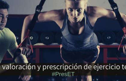 Experto en valoración y prescripción de Ejercicio Terapéutico (#PresET)