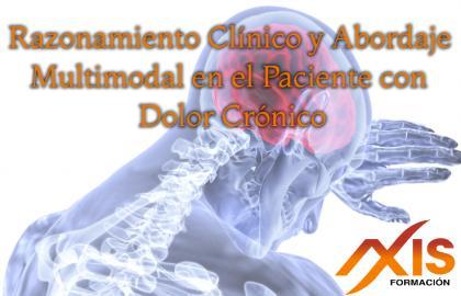Razonamiento Clínico y Abordaje Multimodal en el Paciente con Dolor Crónico