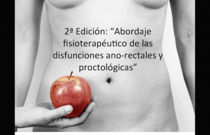 """2ª Edición: """"Abordaje fisioterapéutico de las disfunciones ano-rectales y proctológicas"""""""