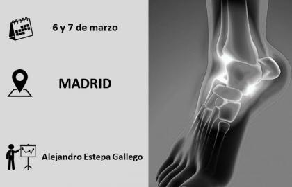 Formación avanzada en valoración y tratamiento de las patologías de pie y tobillo (Madrid) Marzo