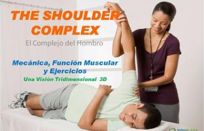 El Complejo del Hombro: Mecánica, Función Muscular y Ejercicios (Una Visión Tridimensional 3D)